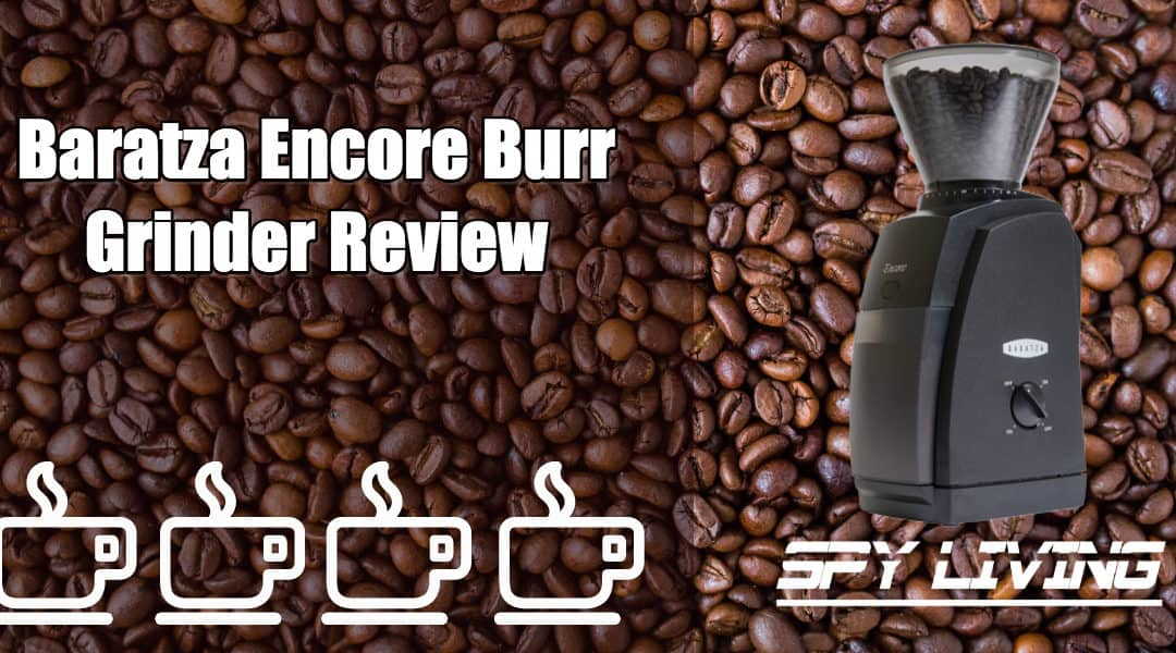 Baratza Encore Burr Grinder – A Review and Walk Through