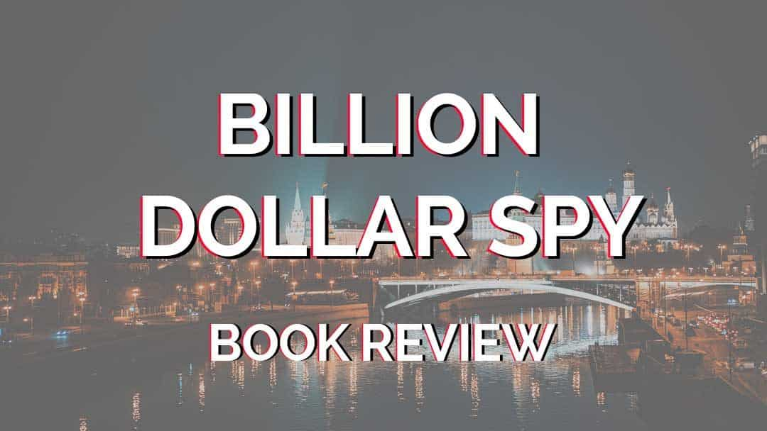 The Billion Dollar Spy Book Review