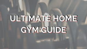 Ultimate Home Gym Guide Header (1)