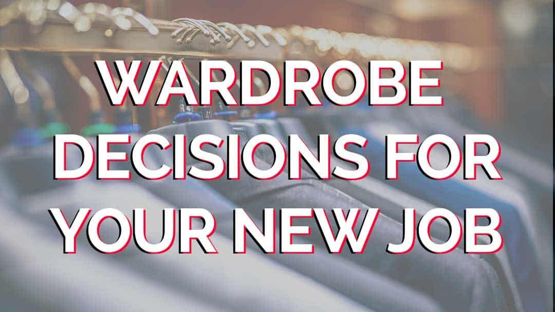 Wardrobe-decisions-for-your-new-job
