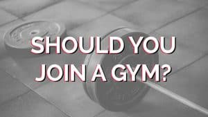 should-you-reall-join-a-gym
