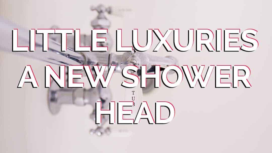 Little Luxuries – You Should Get a New Shower Head