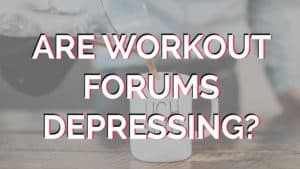 workout-forums-depressing