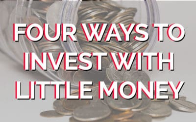 Four Ways To Start Investing With Little Money
