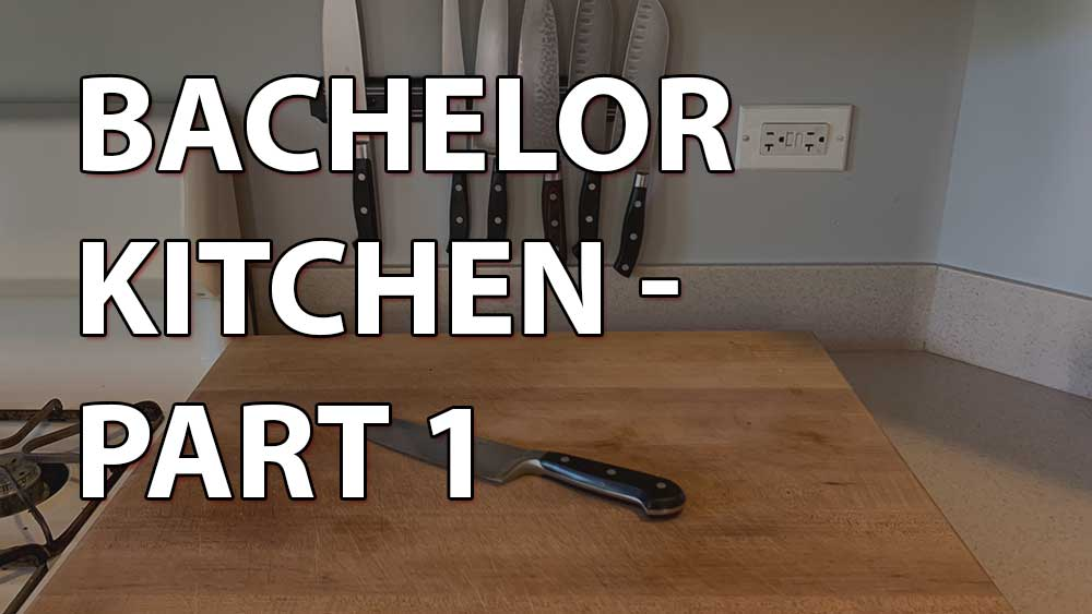 Bachelor Apartment Kitchen Guide | Part 1